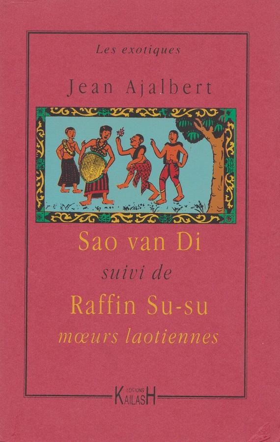 Sao van Di suivi de Raffin Su-su moeurs laotiennes